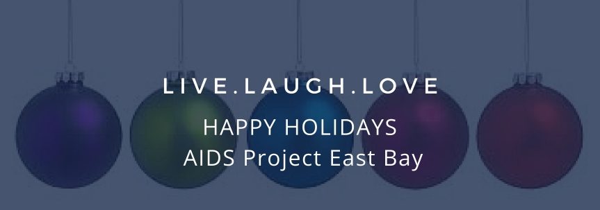 HAPPY HOLIDAYS AIDS Project East Bay